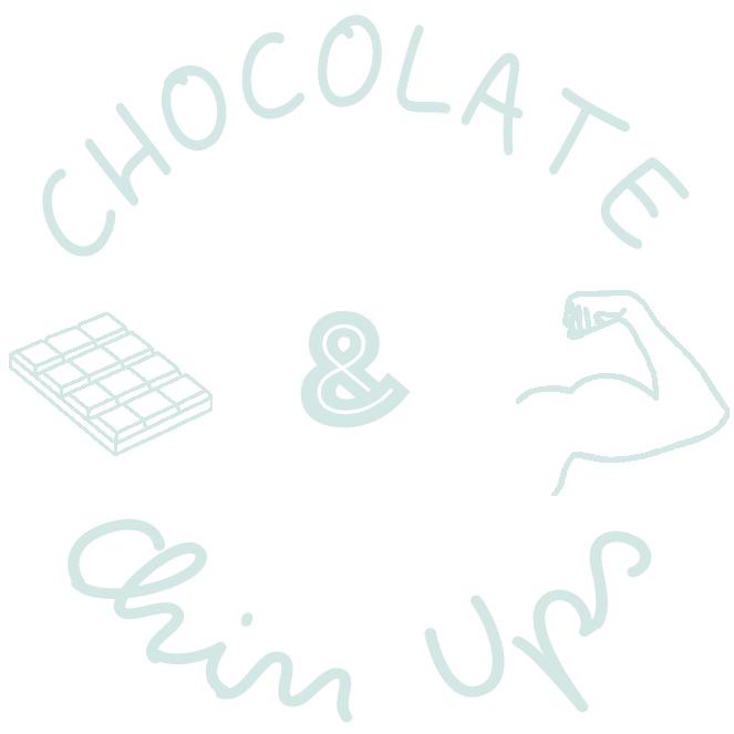 Chocolate and Chin Ups